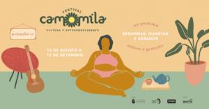 Vivências de autoconhecimento e cultura gratuitas no Festival Camomila 2020